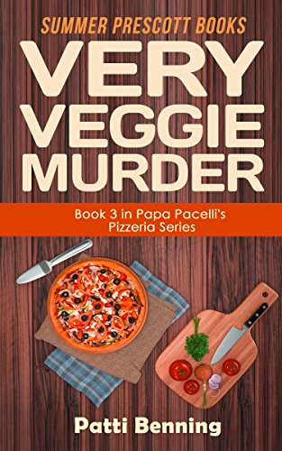 (Very Veggie Murder (The Papa Pacelli's Pizzeria Series Book)