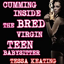 Cumming Inside The Bred Virgin Teen Babysitter