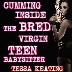 Cumming Inside The Bred Virgin Teen Babysitter