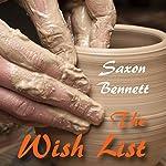 The Wish List | Saxon Bennett