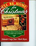 img - for I'll Be Home for Christmas: A Musical About Family and Hope in the Golden Days of Radio book / textbook / text book