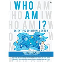 Who Am I ? : Scientific Spiritual Search