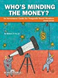 Who's Minding the Money? : An Investment Guide for Nonprofit Board Members, Fry, Robert P., 1586861131