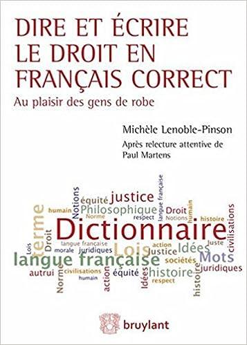 Dire et écrire le droit en français correct: Au plaisir des gens de robe - Couverture cartonnée