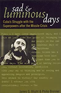 Sad and Luminous Days: Cuba's Struggle with the Superpowers after the Missile Crisis from Rowman & Littlefield Publishers