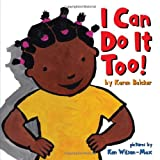 I Can Do It Too!, Karen Baicker and Chronicle Books Staff, 0811875601