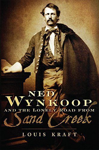 Ned Wynkoop and the Lonely Road from Sand Creek by Louis Kraft - Sand Creek Road