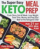 The Super Easy KETO MEAL PREP: Cook Once, Eat All