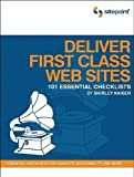 Deliver First Class Web Sites : 101 Essential Checklists, Kaiser, Shirley and Kaiser, Shirley E., 0975841904