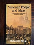 Victorian People and Ideas : A Companion for the Modern Reader of Victorian Literature, Altick, Richard Daniel, 039304260X