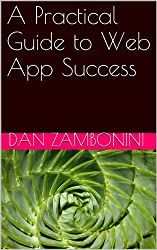 A Practical Guide to Web App Success