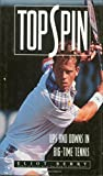 Topspin : Ups and Downs in Big-Time Tennis