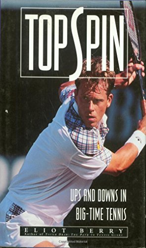 Top Spin Racquets (Topspin : Ups and Downs in Big-Time Tennis)