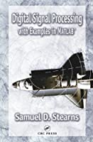 Digital Signal Processing with Examples in MATLAB®, Second Edition (Electrical Engineering & Applied Signal Processing Series)