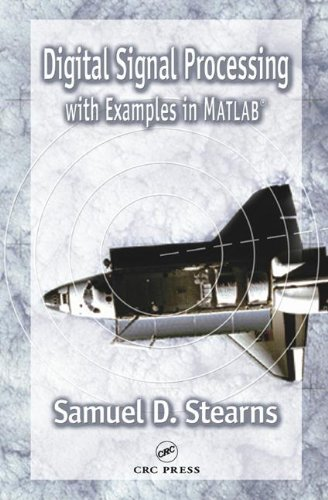Digital Signal Processing with Examples in MATLAB®, Second Edition (Electrical Engineering & Applied Signal Processi