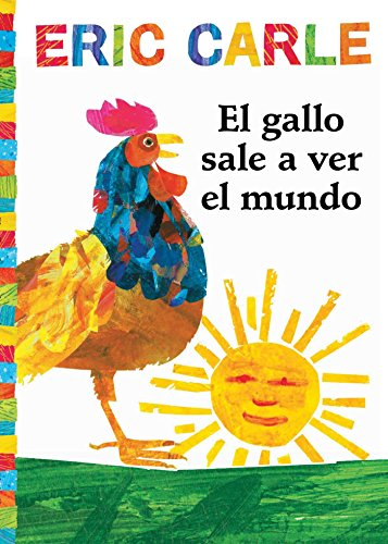 El gallo sale a ver el mundo (Rooster's Off to See the World) (The World of Eric Carle) (Spanish -