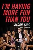 I'm Having More Fun Than You, Aaron Karo, 0061805211