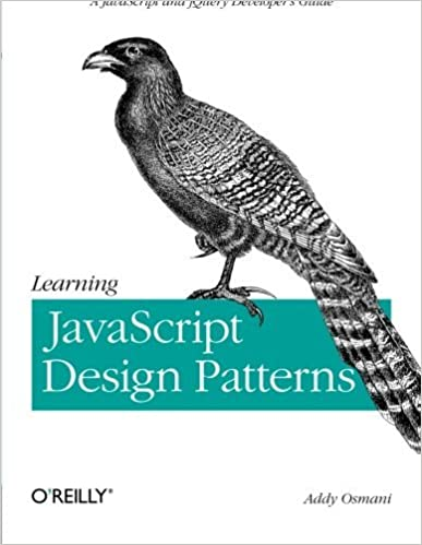 Book Learning JavaScript Design Patterns by Addy Osmani (2012-08-30)