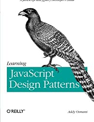 Learning JavaScript Design Patterns by Addy Osmani (2012-08-30)
