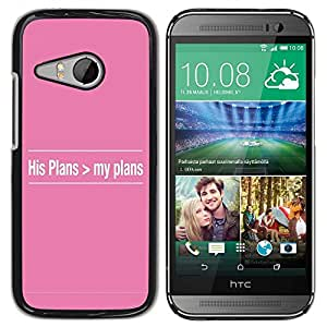 Be Good Phone Accessory // Dura Cáscara cubierta Protectora Caso Carcasa Funda de Protección para HTC ONE MINI 2 / M8 MINI // BIBLE His Plans > My Plans