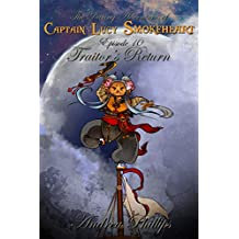 Traitor's Return (The Daring Adventures of Captain Lucy Smokeheart Book 10)