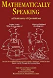 img - for Mathematically Speaking: A Dictionary of Quotations book / textbook / text book