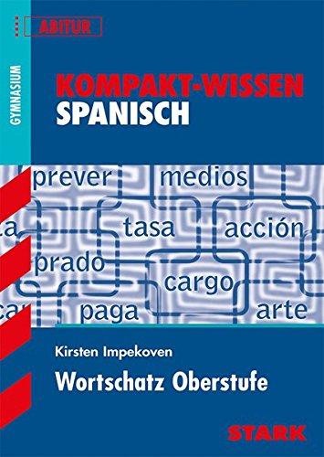 Kompakt-Wissen Gymnasium - Spanisch Wortschatz Oberstufe
