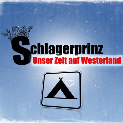 Zelt Auf Westerland : Unser zelt auf westerland by schlagerprinz on amazon music