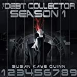 Debt Collector Season One | Susan Kaye Quinn