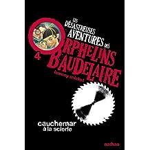 Les désastreuses aventures des orphelins Baudelaire - Nº 4: Cauchemar à la scierie