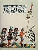 Southwestern Indian Ceremonials 9780916122027