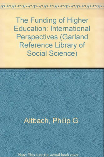 The Funding of Higher Education. International Perspectives (Garland Reference Library of Social Science)