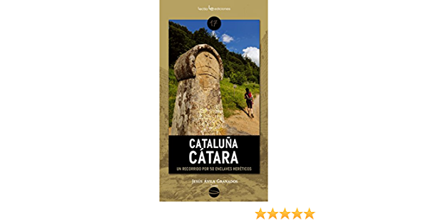Cataluña cátara: Un recorrido por 50 enclaves heréticos: 17 Traza: Amazon.es: Ávila Granados, Jesús: Libros