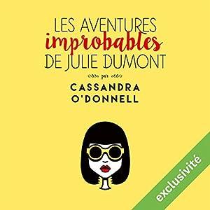 Les aventures improbables de Julie Dumont Audiobook