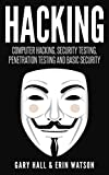 Hacking: Computer Hacking, Security Testing,Penetration Testing, and Basic Security (wireless hacking and much more)