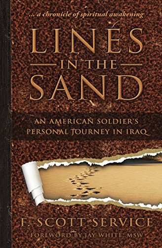 Lines in the Sand: An American Soldier's Personal Journey in Iraq (Married 1 Year And Want A Divorce)