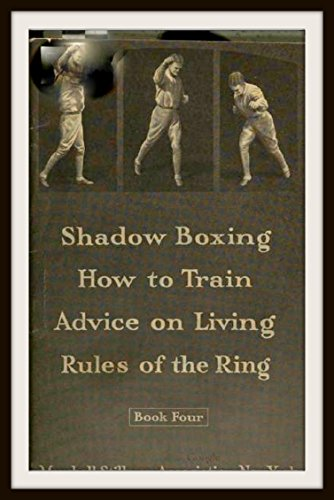 shadow-boxing-how-to-train-and-advice-on-living-rules-of-the-ring-book-four