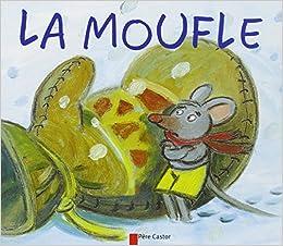 le rapport qualité prix choisissez le dégagement prix plus bas avec La Moufle: Robert Giraud, Gérard Franquin: 9782081602762 ...