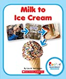 Milk to Ice Cream (Rookie Read-About Science (Paperback))