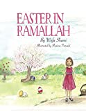 Easter in Ramallah: A story of childhood memories