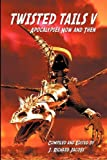 Twisted Tails V - Apocalypses Now and Then, J. Richard Jacobs, 1554047331