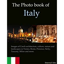 The Photo Book of Italy. Images of Italian architecture, culture, nature, landscapes in Venice, Rome, Florence, Sicily, Tuscany, Mialnand more. (Photo Books 39)