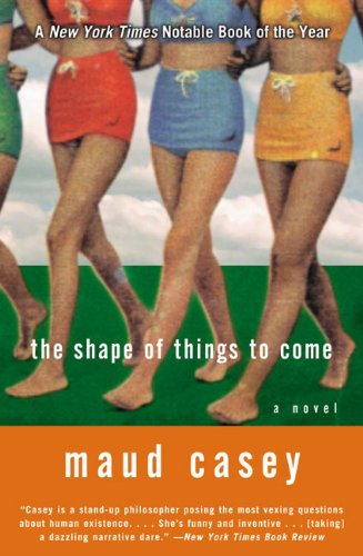 The Shape Of Things To Come  A Novel