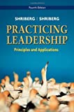img - for Practicing Leadership Principles and Applications by Shriberg, Arthur, Shriberg, David (August 24, 2010) Paperback book / textbook / text book