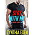 Stay With Me (Lazarus Rising Book 3)