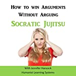How to Win Arguments Without Arguing: Socratic Jujitsu | Jennifer Hancock