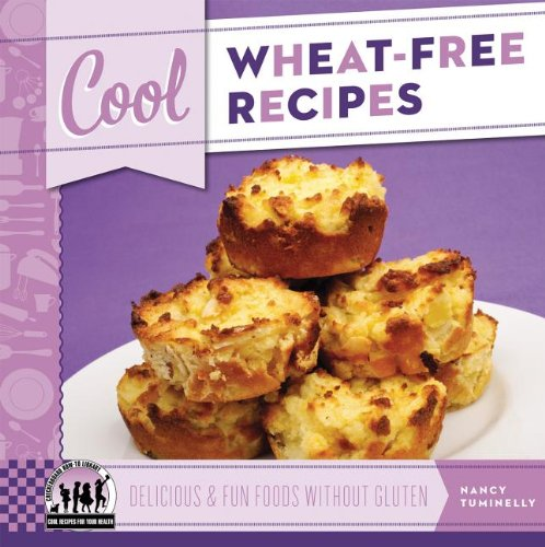 Full cool recipes for your health book series by nancy tuminelly cool wheat free recipes delicious fun foods without gluten forumfinder Images