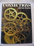 Connections by James Burke Published by Little, Brown 1st (first) edition (1978) Hardcover