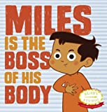 Miles Is the Boss of His Body, Abbie Schiller and Samantha Kurtzman-Counter, 0989407136