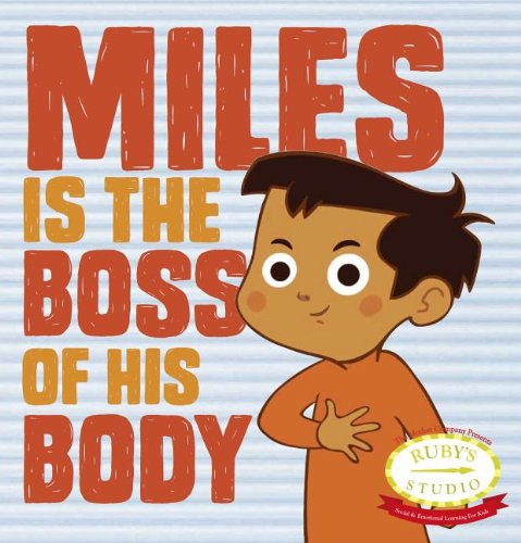 Miles is the Boss of His Body (Safety)